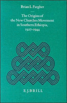 The Origins of the New Churches Movement in Southern Ethiopia, 1927-1944