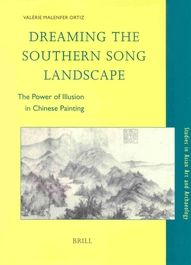 Dreaming the Southern Song Landscape: The Power of Illusion in Chinese Painting