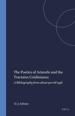 The Poetics of Aristotle and the Tractatus Coislinianus: A Bibliography from about 900 till 1996