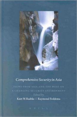 Comprehensive Security in Asia: Views from Asia and the West on a Changing Security Environment
