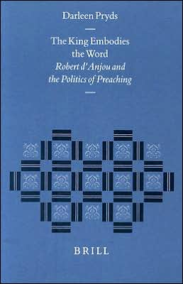 The King Embodies the Word: Robert d'Anjou and the Politics of Preaching