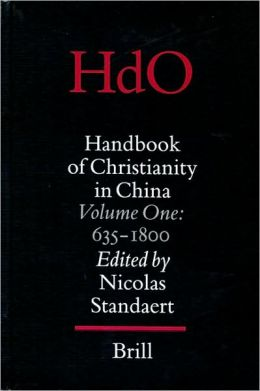 Handbook of Christianity in China: Volume One: 635 - 1800