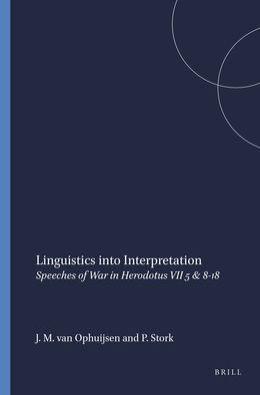 Linguistics into Interpretation: Speeches of War in Herodotus VII 5 & 8-18