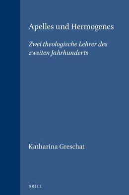 Apelles und Hermogenes: Zwei theologische Lehrer des zweiten Jahrhunderts