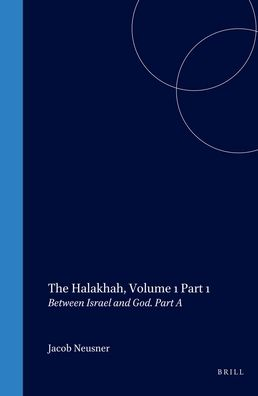 The Halakhah, Volume 1 Part 1: Between Israel and God. Part A