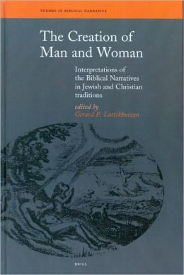 The Creation of Man and Woman: Interpretations of the Biblical in Jewish and Christian Traditions