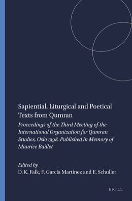 Sapiential, Liturgical and Poetical Texts from Qumran: Proceedings of the Third Meeting of the International Organization for Qumran Studies, Oslo 1998. Published in Memory of Maurice Baillet