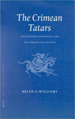 The Crimean Tatars: The Diaspora Experience and the Forging of a Nation