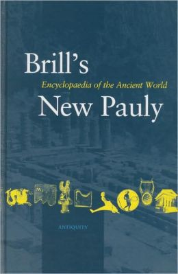 Brill's New Pauly, Antiquity, Volume 1 (A - Ari)