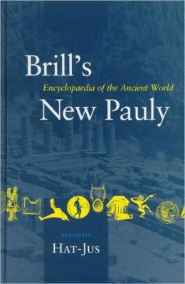Brill's New Pauly, Antiquity, Volume 6 (Hat-Jus)