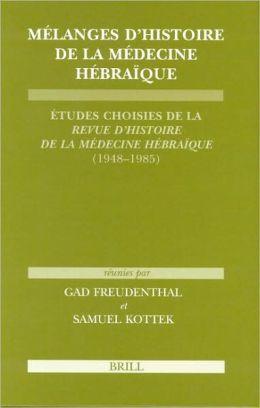 Melanges d'histoire de la medecine hebraique: Etudes choisies de la Revue d'histoire de la medecine hebraique(1948-1985)