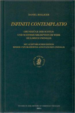 Infiniti contemplatio: Grundzuge der Scotus- und Scotismusrezeption im Werk Huldrych Zwinglis