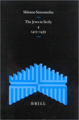 The Jews in Sicily, Volume 4 (1415-1439)