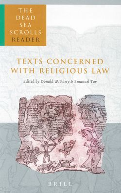 The Dead Sea Scrolls Reader, Volume 1 Texts Concerned with Religious Law