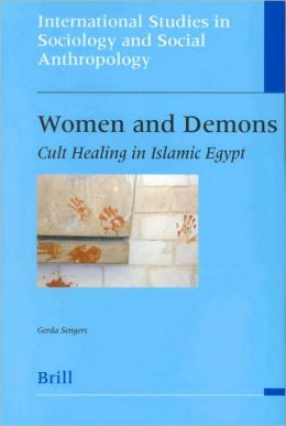 Women and Demons: Cult Healing in Islamic Egypt