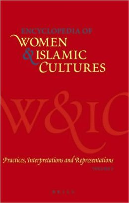 Encyclopedia of Women & Islamic Cultures, Volume 5: Practices, Interpretations and Representations
