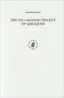 The Neo-Aramaic Dialect of Qaraqosh