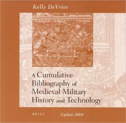 Cumulative Bibliography of Medieval Military History and Technology (On CD-ROM)