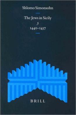 The Jews in Sicily, Volume 5 (1440-1457)