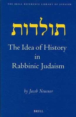 The Idea of History in Rabbinic Judaism
