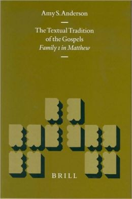 The Textual Tradition of the Gospels: Family 1 in Matthew