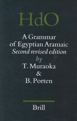 A Grammar of Egyptian Aramaic: Second revised edition.