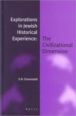 Explorations in Jewish Historical Experience: The Civilizational Dimension