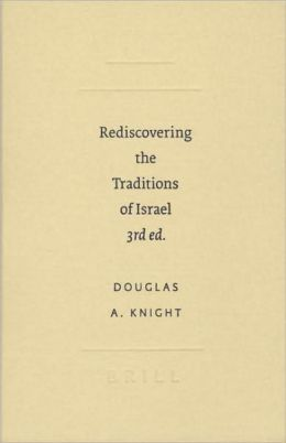 Rediscovering the Traditions of Israel: 3rd ed.