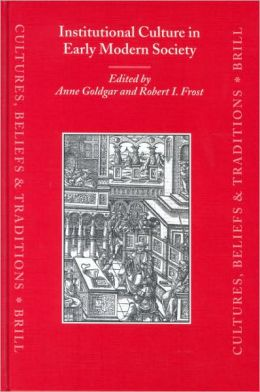 Institutional Culture in Early Modern Society