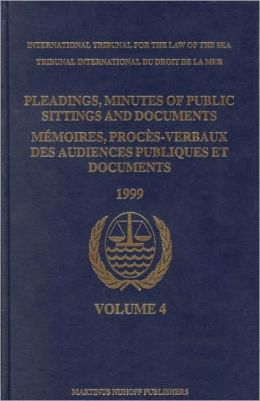 Pleadings, Minutes of Public Sittings and Documents/ Memoires, proces-verbaux des audiences publiques et documents, Volume 4 (1999)