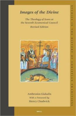 Images of the Divine: The Theology of Icons at the Seventh Ecumenical Council - Revised Edition
