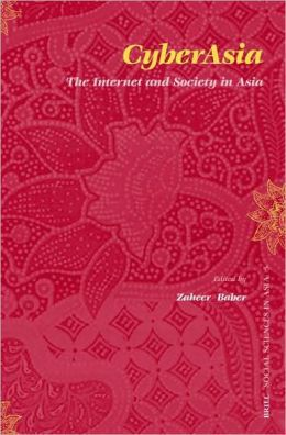 CyberAsia: The Internet and Society in Asia