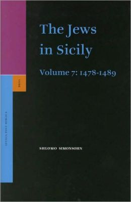 The Jews in Sicily, Volume 7 (1478-1489)