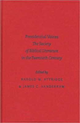 Presidential Voices: The Society of Biblical Literature in the Twentieth Century