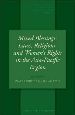 Mixed Blessings: Laws, Religions, and Women's Rights in the Asia-Pacific Region