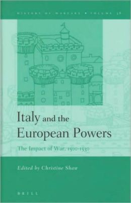 Italy and the European Powers: The Impact of War, 1500-1530