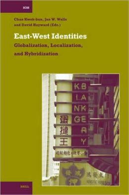 East-West Identities: Globalization, Localization, and Hybridization