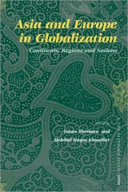 Asia and Europe in Globalization: Continents, Regions and Nations