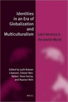 Identities in an Era of Globalization and Multiculturalism: Latin America in the Jewish World