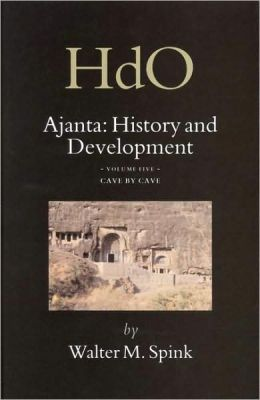 Ajanta: History and Development, Volume 5 Cave by Cave