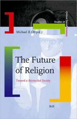 The Future of Religion: Toward a Reconciled Society