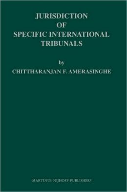 Jurisdiction of Specific International Tribunals