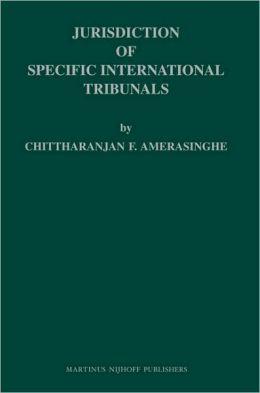 Jurisdiction of Specific International Tribunals