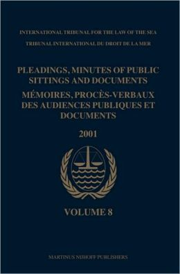 Pleadings, Minutes of Public Sittings and Documents/ Memoires, proces-verbaux des audiences publiques et documents, Volume 8 (2001)
