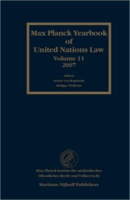 Max Planck Yearbook of United Nations Law, Volume 11 (2007)
