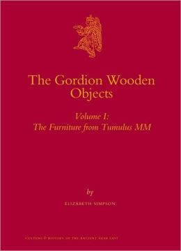 The Gordion Wooden Objects : The Furniture from Tumulus MM