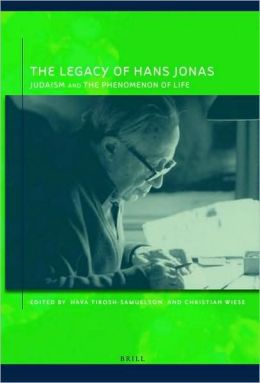 The Legacy of Hans Jonas: Judaism and the Phenomenon of Life