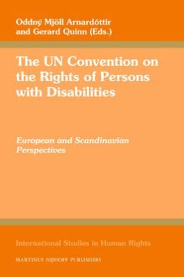 The UN Convention on the Rights of Persons with Disabilities: European and Scandinavian Perspectives