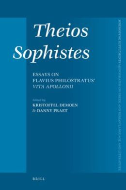 Theios Sophistes: Essays on Flavius Philostratus' Vita Apollonii
