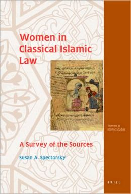 Women in Classical Islamic Law: A Survey of the Sources
